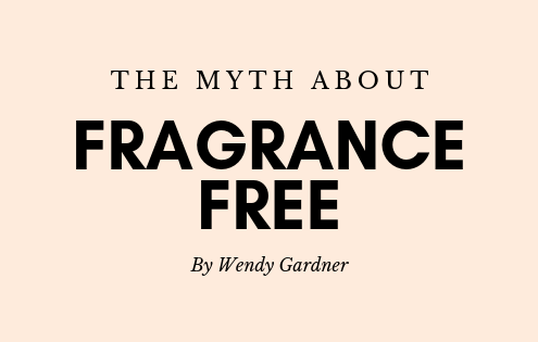 myth-fragrance-free-article-wendy-gardner