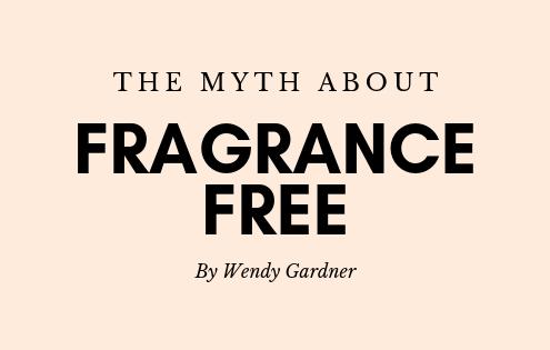 myth-fragrance-free-article-wendy-gardner